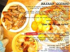"""BAZAAR GODARD"" FLYER FROM SHOWS ""BAZAAR GODARD"" SPRING 2008 155 MILTON STREET GREENPOINT, BROOKLYN EVANGELICAL LUTHERAN CHURCH BASEMENT"