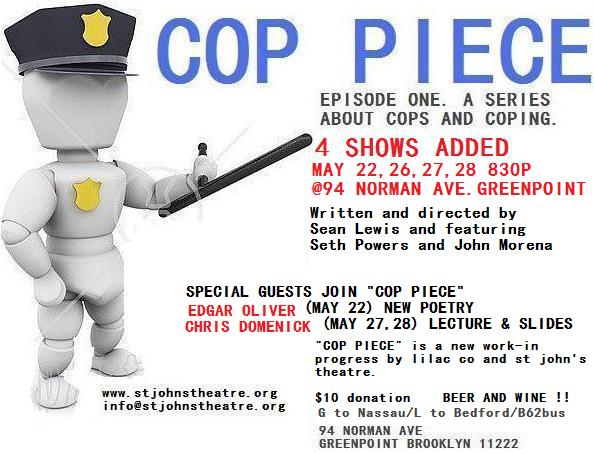 """""""COP PIECE"""" 94 NORMAN STOREFRONT SPACE GREENPOINT BROOKLYN SPRING 2010"""