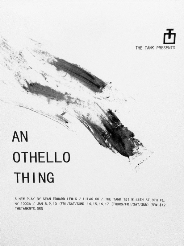 """""""AN OTHELLO THING"""" THE TANK, NEW YORK CITY JANUARY 2016"""