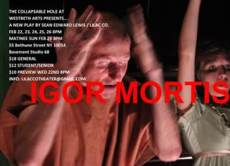 """""""IGOR MORTIS"""" PRESENTED BY COLLAPSABLE HOLE AT WESTBETH ARTS NEW YORK CITY FEBRUARY 2017 (Photo by Chris Domenick)"""