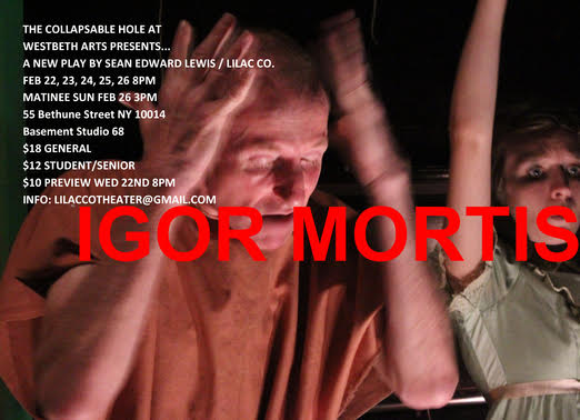 """IGOR MORTIS"" PRESENTED BY COLLAPSABLE HOLE AT WESTBETH ARTS NEW YORK CITY FEBRUARY 2017 (Photo by Chris Domenick)"